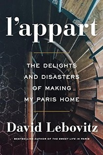 L' Appart: The Delights and Disasters of Making My Paris Home