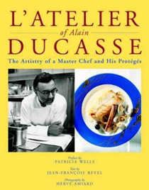 L' Atelier of Alain Ducasse: The Artistry of a Master Chef and His Protégés