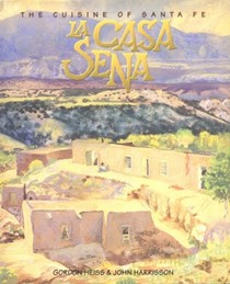 La Casa Sena: The Cuisine of Santa Fe
