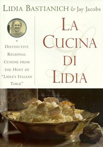 La Cucina di Lidia: Recipes and Memories from Italy's Adriatic Coast