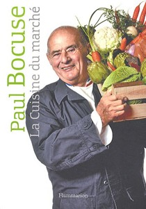 Paul bocuse cookbooks recipes and biography eat your books - Cuisine du marche cavaillon ...