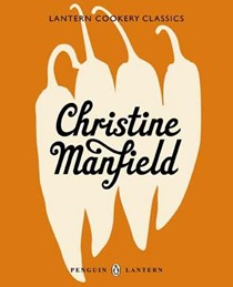 Lantern Cookery Classics: Christine Manfield
