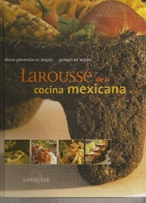 Larousse de la cocina Mexicana/ Larousse of Mexican Cooking (Spanish Edition)