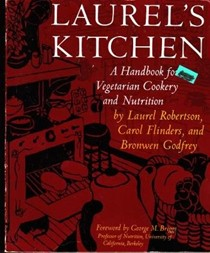 Laurel's Kitchen: A Handbook for Vegetarian Cooking and Nutrition