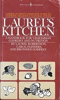 Laurel's Kitchen: A Handbook for Vegetarian Cookery & Nutrition