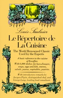 Le Répertoire de La Cuisine: A World Renowned Classic Used by the Experts