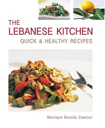 Lebanese Kitchen: Quick & Healthy Recipes