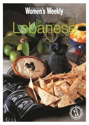 Lebanese: Tagines, Kebabs, Salads, Grains, Mezze and Much More