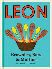 Leon: Brownies, Bars & Muffins: Naturally Fast Recipes