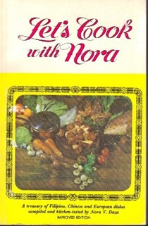 Let's Cook with Nora: A Treasury of Filipino, Chinese and European Dishes