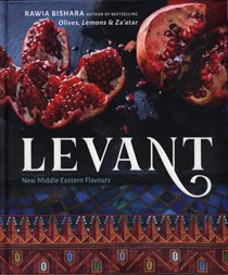 Levant: New Middle Eastern Flavours