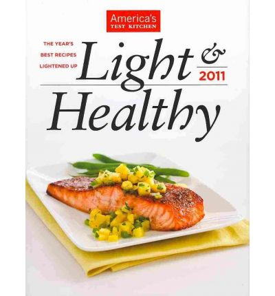 Light & Healthy 2011: The Year's Best Recipes Lightened Up