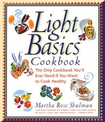 Light Basics Cookbook: The Only Cookbook You'll Ever Need If You Want to Cook Healthy