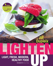 Lighten Up: Light, Fresh, Modern, Healthy Food