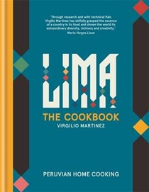 Lima: The Cookbook: Peruvian Home Cooking