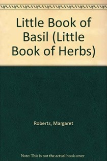 Little Book of Basil (Little Book of Herbs)