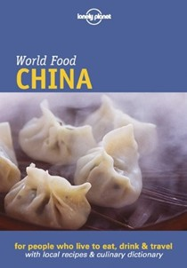 Lonely Planet World Food: China