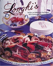Longhi's: Recipes and Romance from Maui's Most Famous Restaurant
