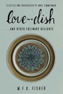 Love in a Dish . . . and Other Culinary Delights