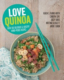 Love Quinoa: Over 100 Delicious and Healthy Hand-Picked Recipes