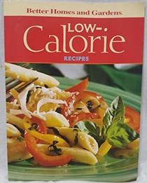 Low-calorie Recipes [Better Homes and Gardens, 2008] (BETTER HOMES AND GARDENS)