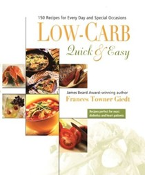 Low-Carb, Quick & Easy: 150 Recipes For Every Day And Special Occasions