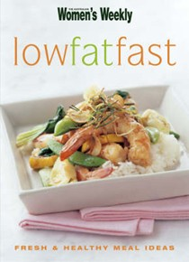 Low-Fat Fast: Fresh and Healthy Meal Ideas