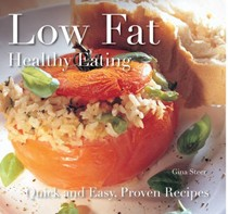 Low Fat: Healthy Eating: Quick and Easy Recipes