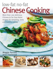 Low-Fat No-Fat Chinese Cooking: Over 150 Low-fat and No-fat Chinese and Far Eastern Recipes for Tempting, Tasty and Healthy Eating