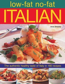 Low-fat No-fat Italian: The Authentic Healthy Taste of Italy in 160 Recipes