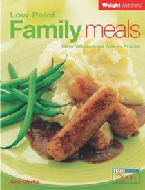 Low Point Family Meals: Over 60 Recipes Low in Points