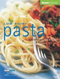 Low Point Pasta: Over 60 Recipes Low in Points