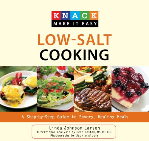 Low-Salt Cooking: A Step-by-Step Guide to Savory, Healthy Meals