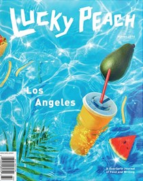 Lucky Peach Magazine, Winter 2016 (#21) : Los Angeles Issue