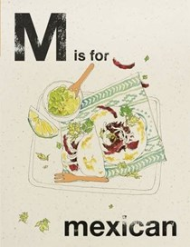 M Is for Mexican (Alphabet Cooking series)
