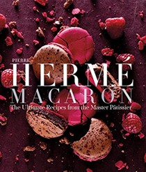 Macaron: The Ultimate Recipes from the Master Patissier