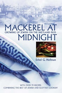 Mackerel at Midnight: Growing Up Jewish on the Shetland Isles