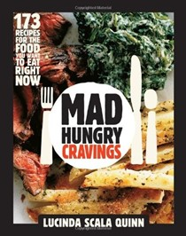 Mad Hungry Cravings: 173 Recipes for the Food You Want to Eat Right Now