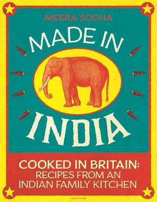 Made in India, Cooked in Britain: Recipes from an Indian Family Kitchen
