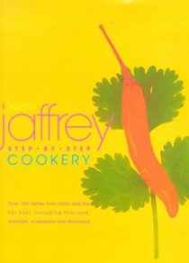 Madhur Jaffrey Step-by-Step Cookery: Over 150 Dishes from India and the Far East, Including Thailand, Indonesia, and Malaysia