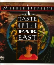 Madhur Jaffrey's A Taste of the Far East