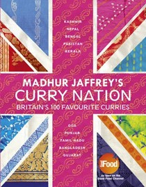Madhur Jaffrey's Curry Nation: Britain's 100 Favourite Curries