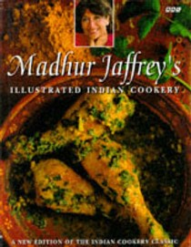 Madhur Jaffrey's Illustrated Indian Cookery: (Revised Edition)