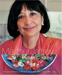 Madhur Jaffrey's Indian Cooking, Revised and Enlarged: The Comprehensive Guide from the World's Best-Selling Indian Cook