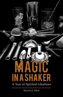 Magic in a Shaker: A Year of Spirited Libations
