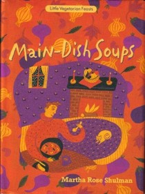 Main-Dish Soups (Little Vegetarian Feasts series)