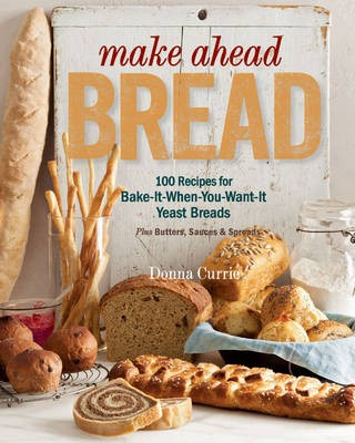 Cookbook gift guide for bakers eat your books make ahead bread 100 recipes for melt in your mouth fresh bread every day plus butters sauces spreads fandeluxe