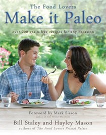 Make It Paleo: Over 200 Grain-Free Recipes for Any Occasion