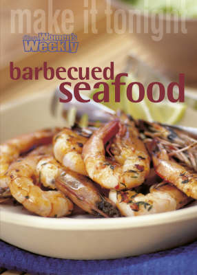 Make It Tonight: Barbecued Seafood