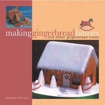 Making Gingerbread Houses: And Other Gingerbread Treats
